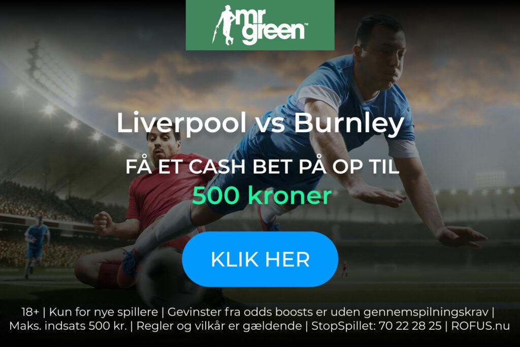 500 kroner cash bet på Liverpool-Burnley fra Mr. Green