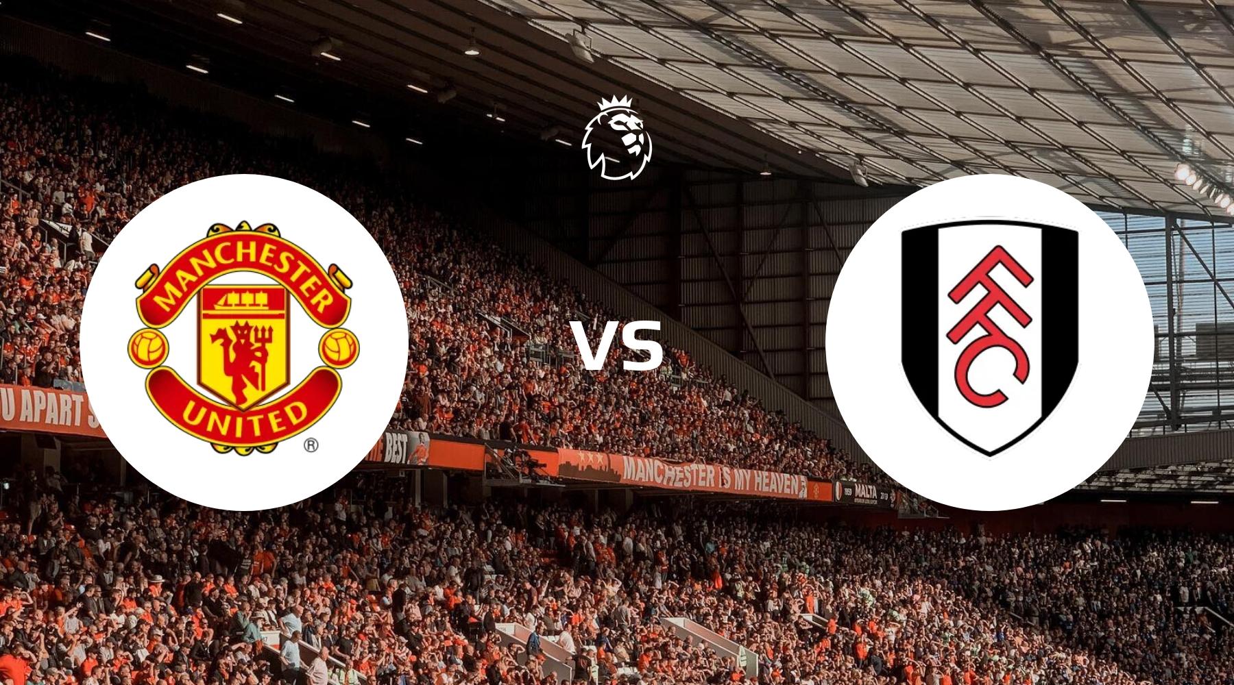 Manchester United - Fulham