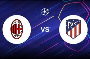 AC Milan, Atletico Madrid